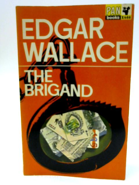The Brigand By Wallace, Edgar