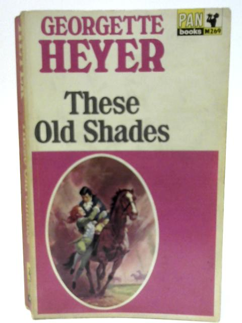 These Old Shades By Heyer, Georgette
