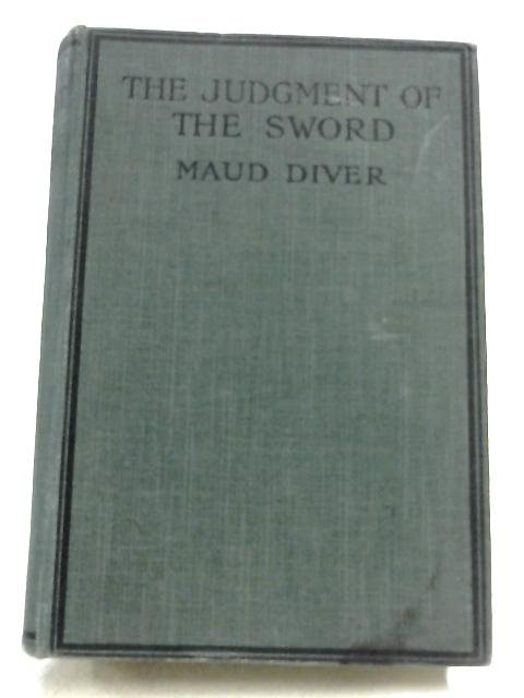 The Judgment Of The Sword By Maud Diver