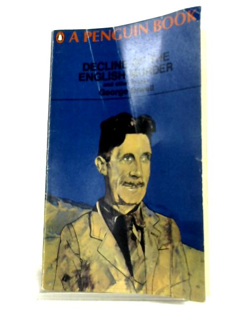 Decline Of The English Murder by George Orwell