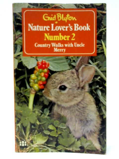 Nature Lover's Book Number 2 Country Walks with Uncle Merry By Blyton, Enid