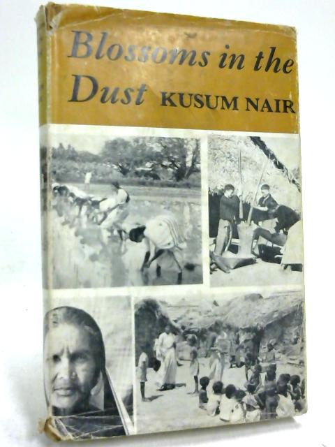 Blossoms in The Dust By Kusum Nair