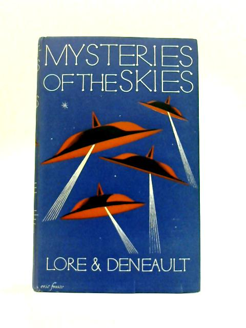 Mysteries of the Skies By Lore and Deneault