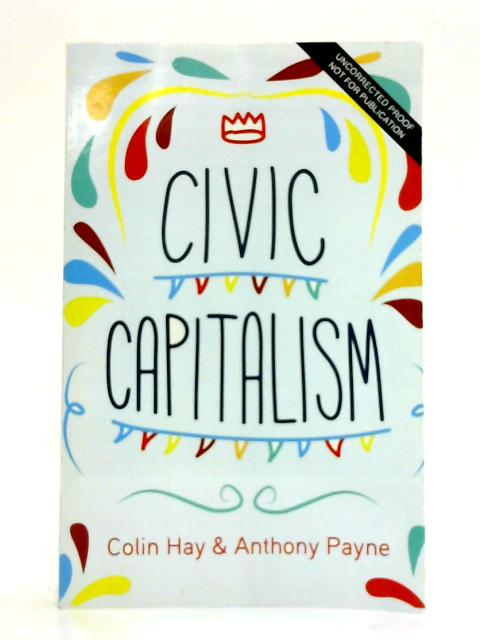 Civic Capitalism By Colin Hay