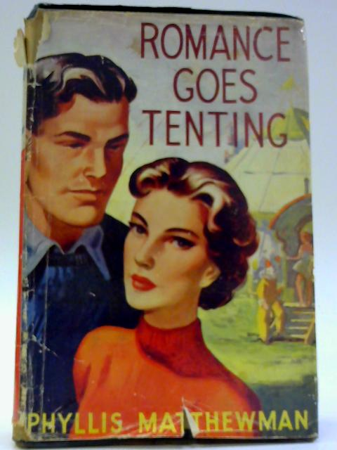 Romance Goes Tenting by Phyllis Matthewman