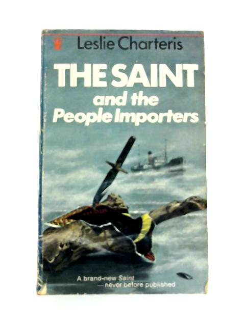 The Saint and the People Importers By Leslie Charteris
