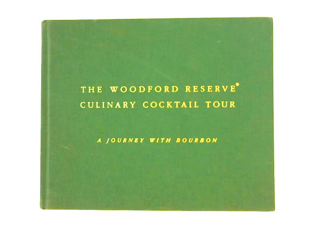 The Woodford Reserve Culinary Cocktail Tour: A Journey with Bourbon By Peggy Stevens