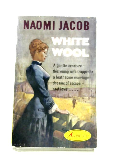 White Wool By Naomi Jacob