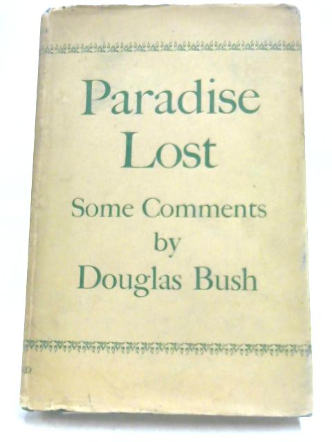 Paradise Lost In Our Time By Douglas Bush