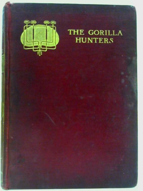 The Gorilla Hunters By R. M. Ballantyne