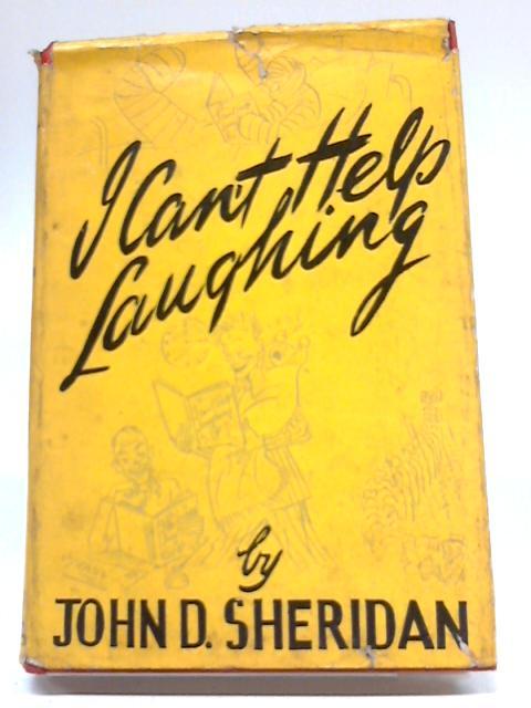 I Can`t Help Laughing By John D Sheridan