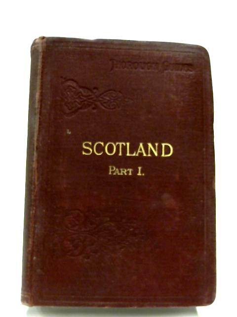 Scotland: Part I By M. J. B. Baddeley