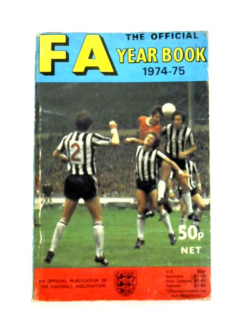 The F.A. Year Book 1974 - 75 By Anon