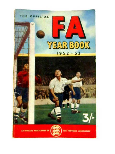 The Official F.A. Year Book 1952- 53 By Anon