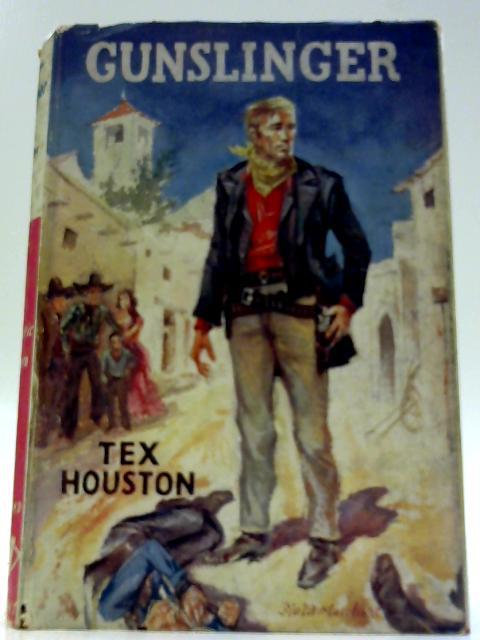Gunslinger By Houston, Tex
