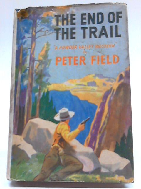 End Of The Trail By Peter Field