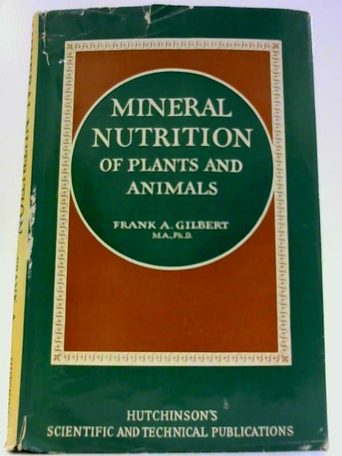 Mineral Nutrition of Plants and Animals By Frank A. Gilbert