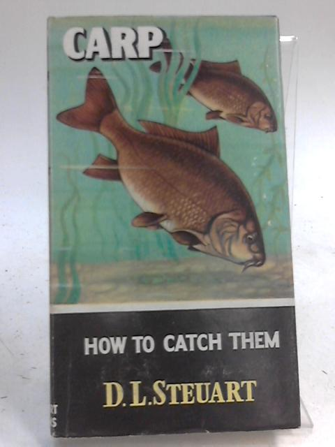 Carp How to Catch Them By D. L. Steuart