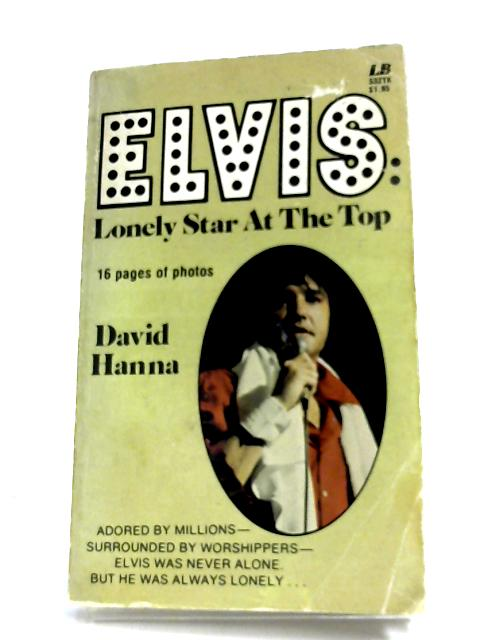 Elvis: Lonely Star At The Top By David Hanna