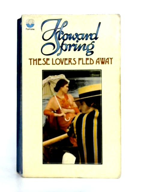 These Lovers Fled Away By Spring Howard