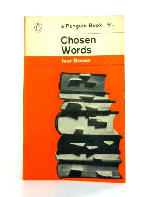 Chosen Words By Ivor Brown