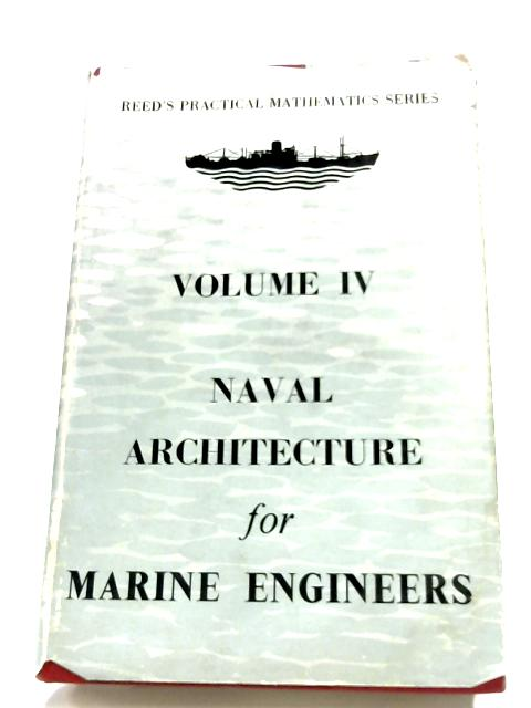 Naval Architecture For Marine Engineers By E. A. Stokoe