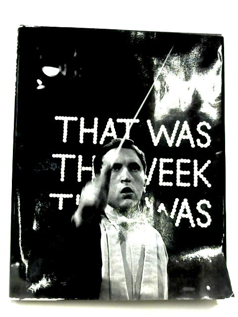 That Was The Week That Was By David Frost & Ned Sherrin (Editors)
