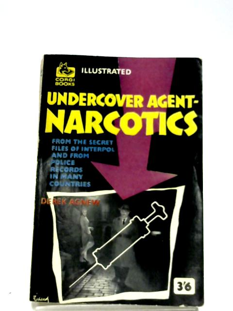 Undercover Agent - Narcotics By Derek Agnew