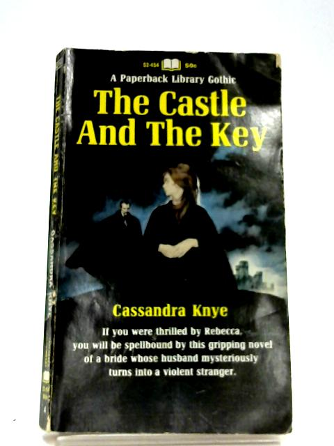 The Castle And The Key By Cassandra Knye