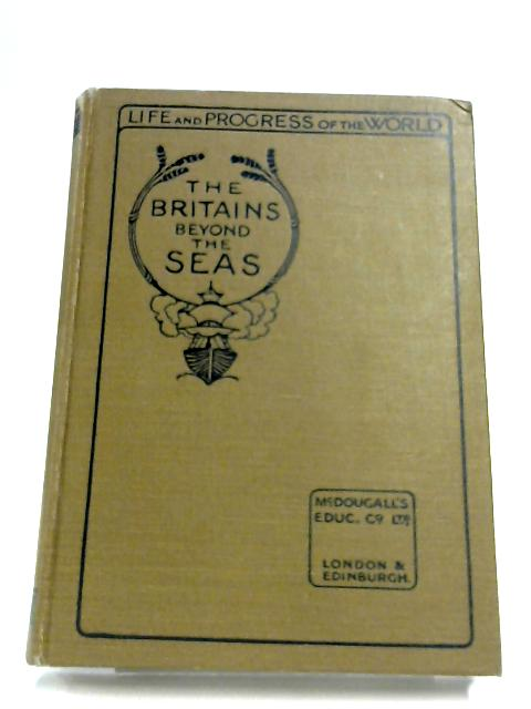 The Britains Beyond The Seas By Various