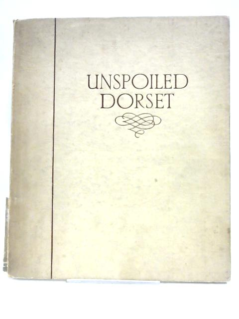 Unspoiled Dorset By S. W. Colyer