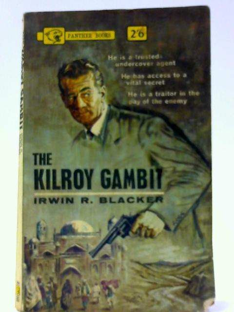 The Kilroy Gambit (Panther Books #1557.) By Irwin Robert Blacker