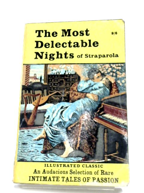 The Most Delectable Nights Of Straparola By Anon