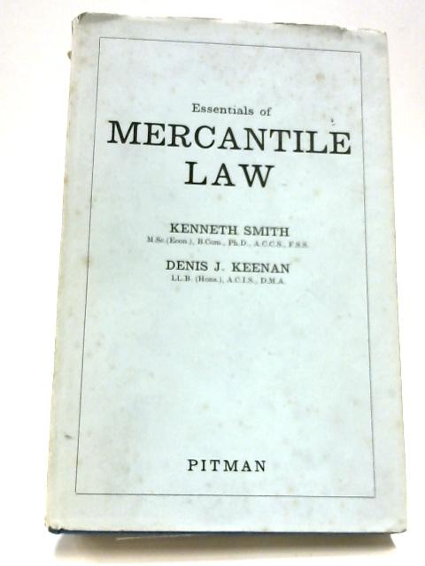 Essentials Of Mercantile Law By Kenneth Smith & Denis J. Keenan