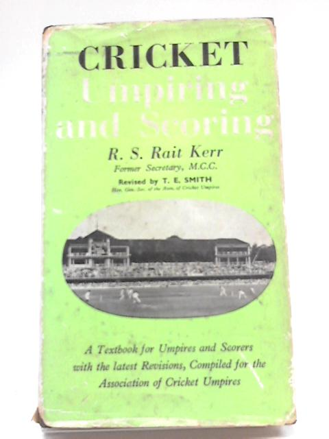 Cricket Umpiring And Scoring. By R.S. Rait Kerr