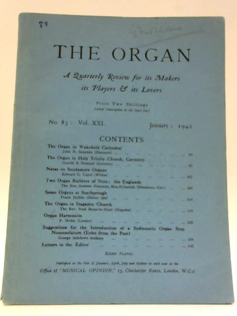 The Organ; A Quarterly Review For Its Makers, Its Players And Its Lovers No. 83: Volume XXI By Unknown