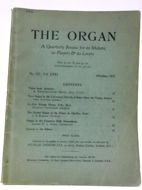 The Organ No. 122 : Vol. XXXI October 1951 By Unknown