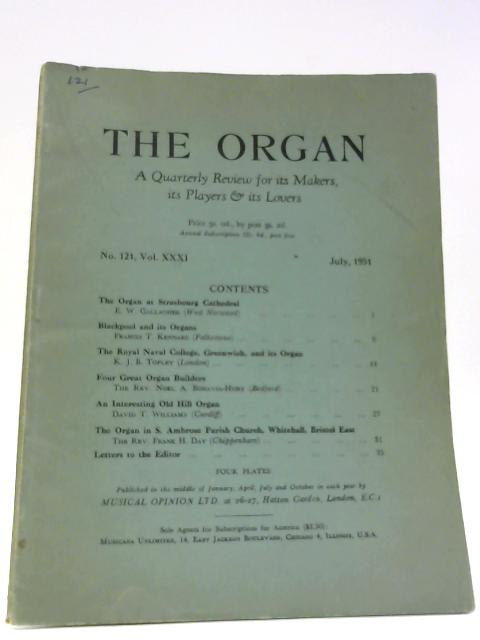 The Organ No. 121 : Vol. XXXI July 1951 By Unknown