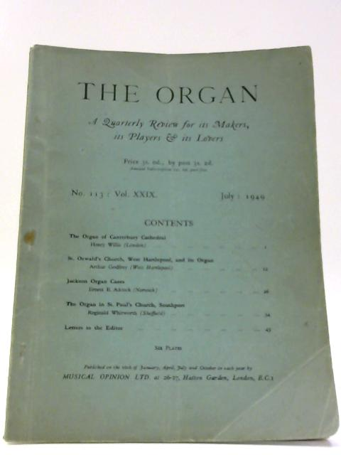 The Organ No. 113 : Vol. XXIX July 1949 By Unknown