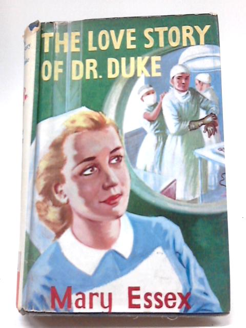 The Love Story of Dr.Duke By Mary Essex