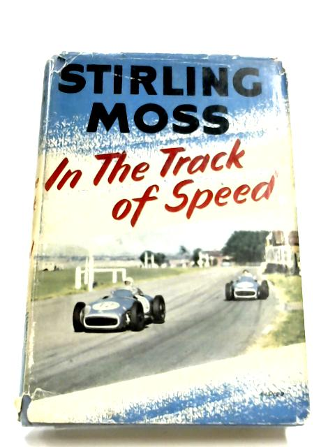 In The Track Of Speed By Moss Stirling