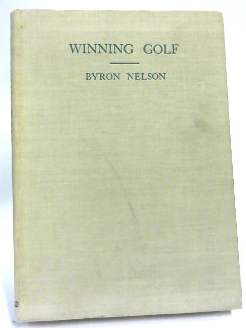 Winning Golf By Byron Nelson