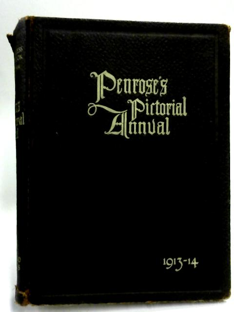Penrose's Pictorial Annual. the process year book. vol 19. 1913-14 By William Gamble