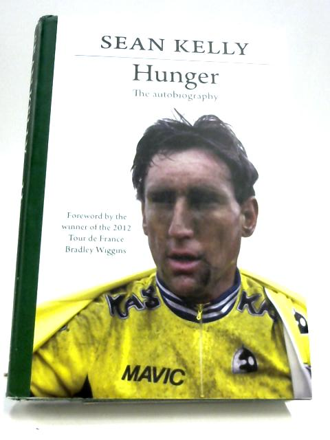 Hunger: Sean Kelly - The Autobiography By Sean Kelly