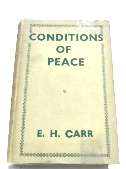 Conditions Of Peace By E. H. Carr