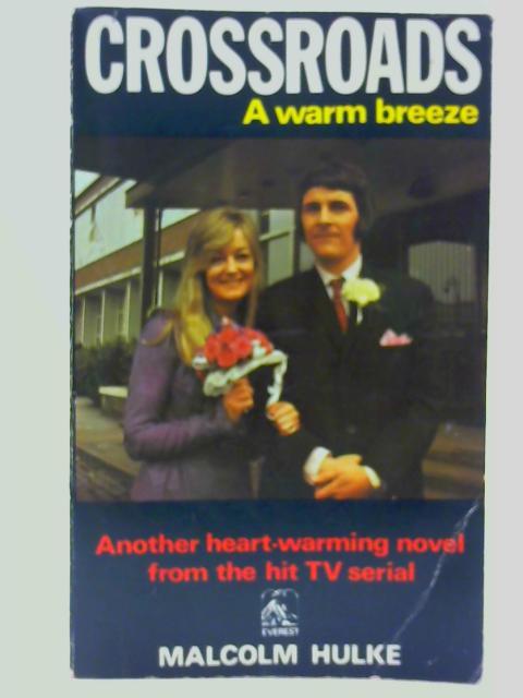 Crossroads: A Warm Breeze By Malcolm Hulke