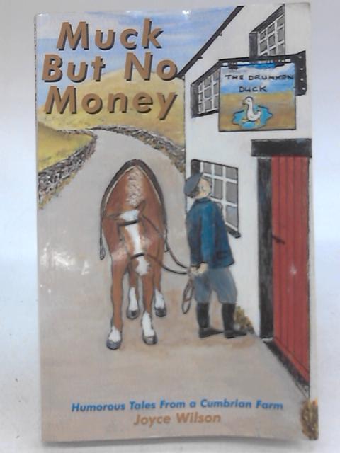 Muck But No Money By Joyce Wilson
