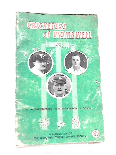 Cricketers Of Wombwell By A. Woodhouse et al