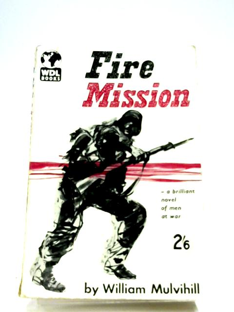 Fire Mission By William Mulvihill