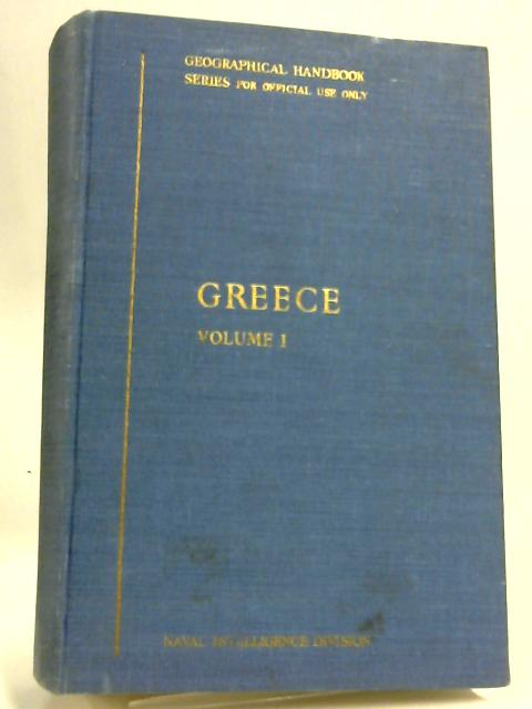 Greece Geographical Handbook Series. For Official Use Only. Greece Vols I By Unknown